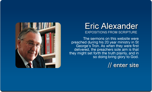 Eric Alexander - Expositions in Scripture